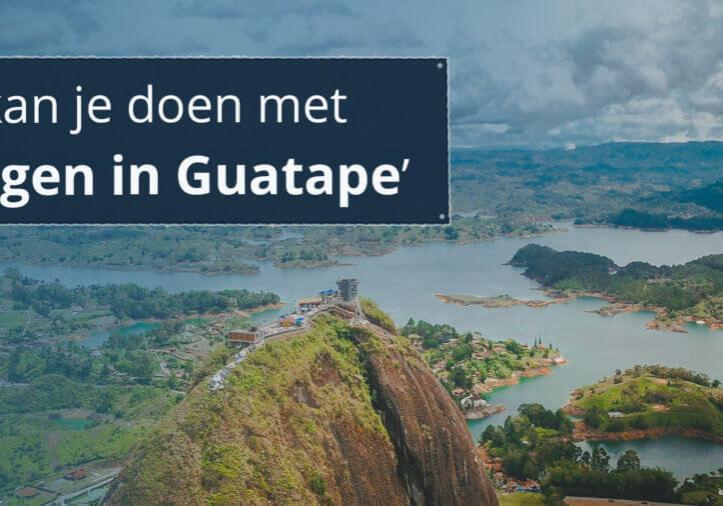 Bezienswaardigheden tips Guatape
