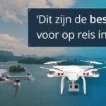Beste drone voor op reis
